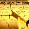 Work at home - Create Wealth with Gold - The Time is now! offer Work at Home
