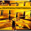 Work at home - Create Wealth with Gold - The Time is now! Picture